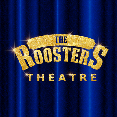 THE ROOSTERS THEATRE SHOW